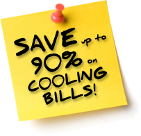 Save up to 90% on your Cooling Bills